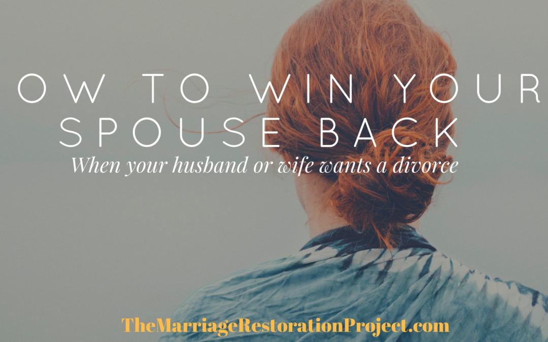 How to win your spouse back (Podcast Episode)